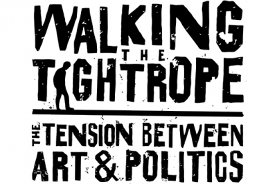 Walking the Tightrope: The Tension Between Art and Politics
